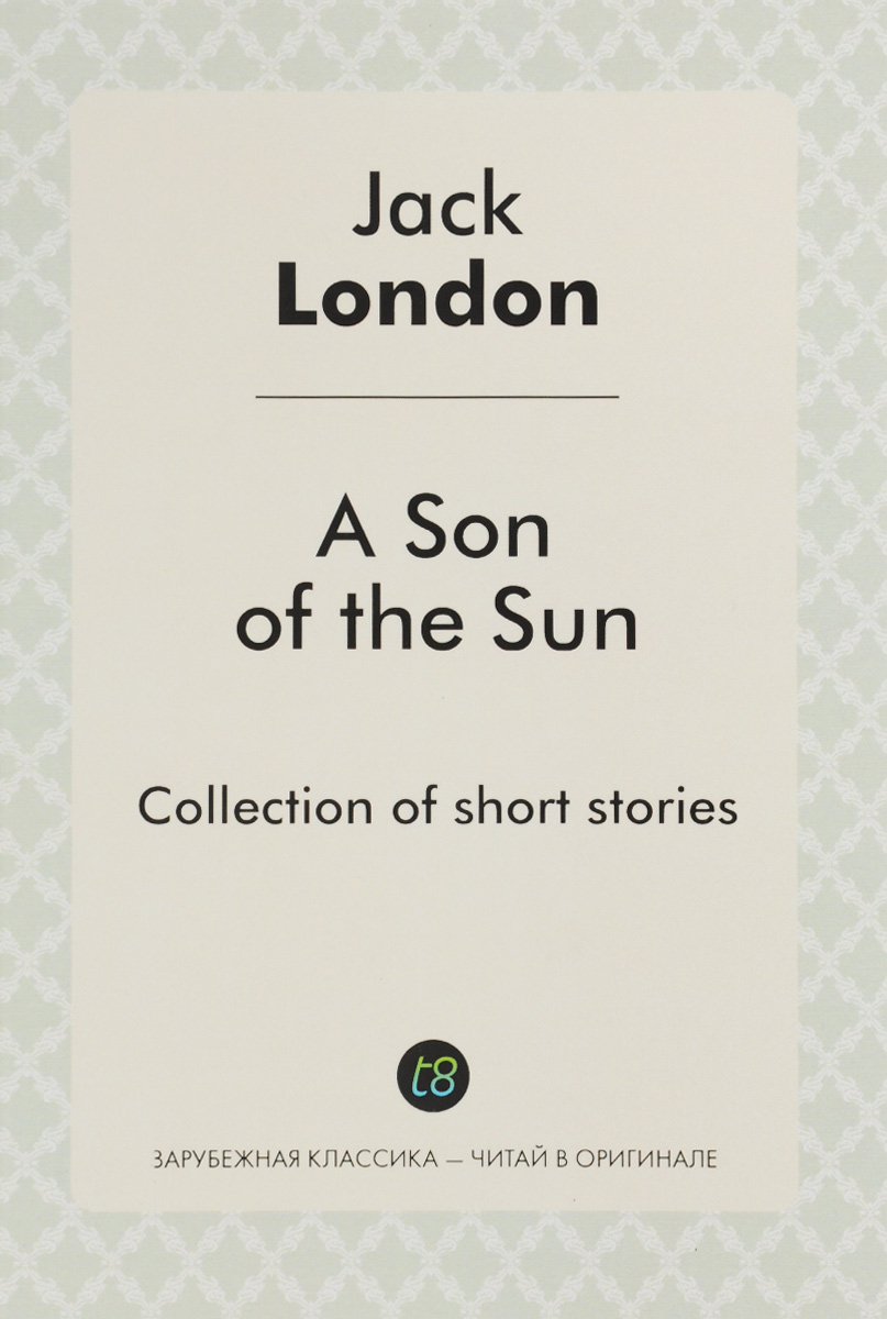 Jack London A Son of the Sun c alexander london we give a squid a wedgie