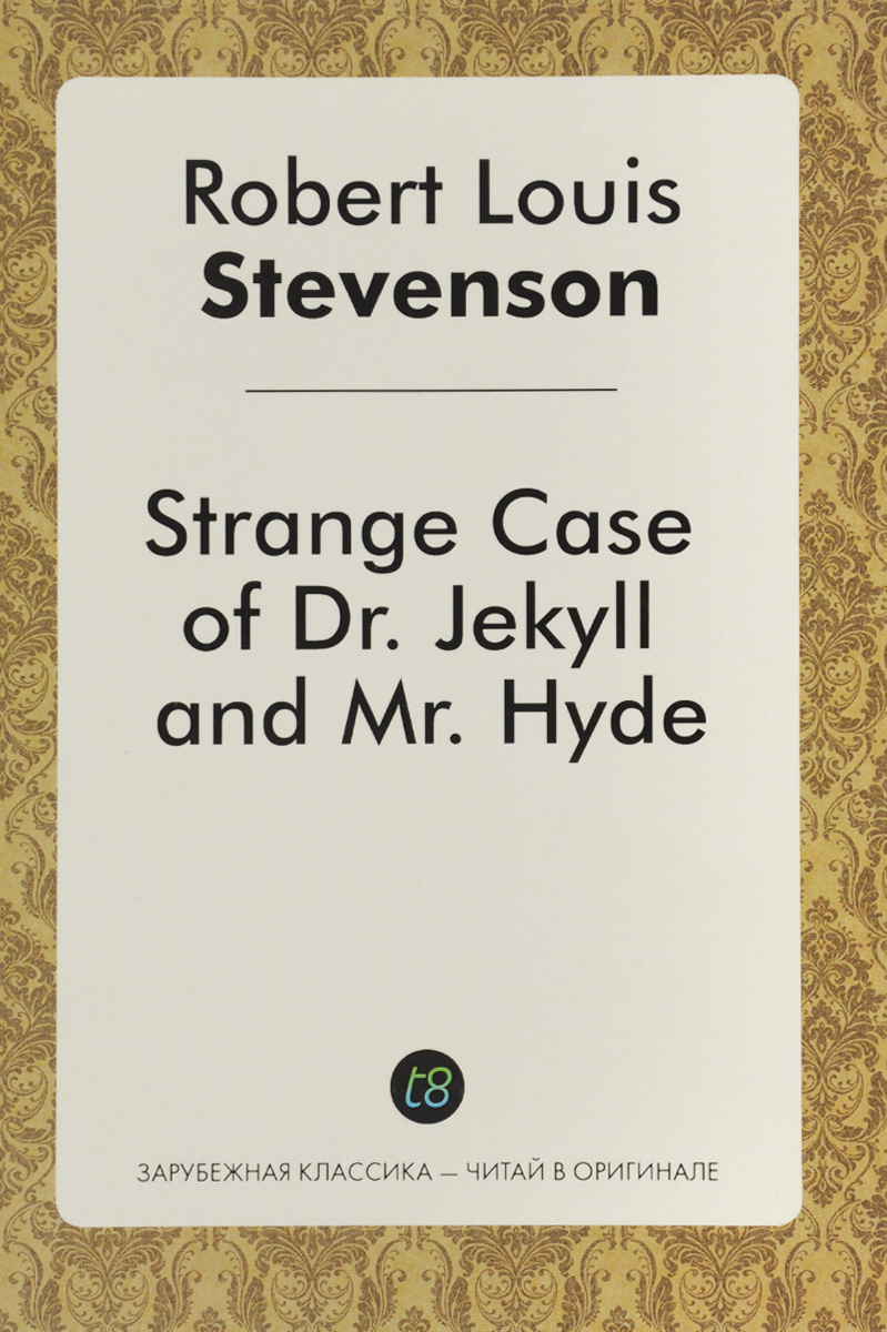 Robert Louis Stevenson Strange Case of Dr. Jekyll and Mr. Hyde stevenson r dr jekyll