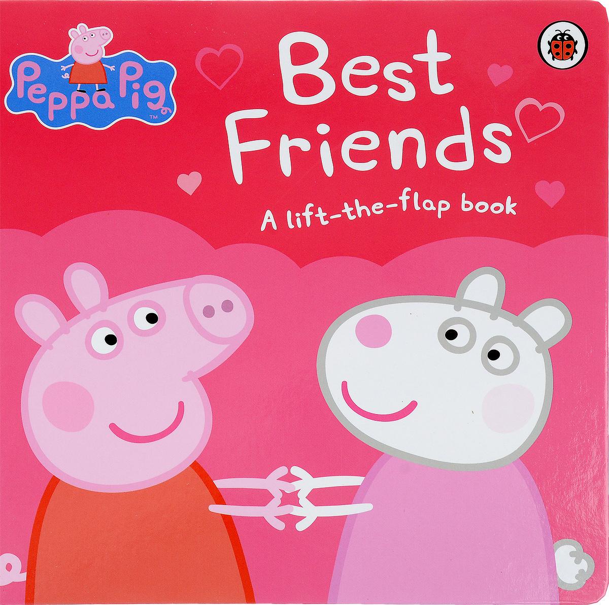 Peppa Pig: Best Friends. A Lift-the-flap Book supermarket gremlins lift the flaps book