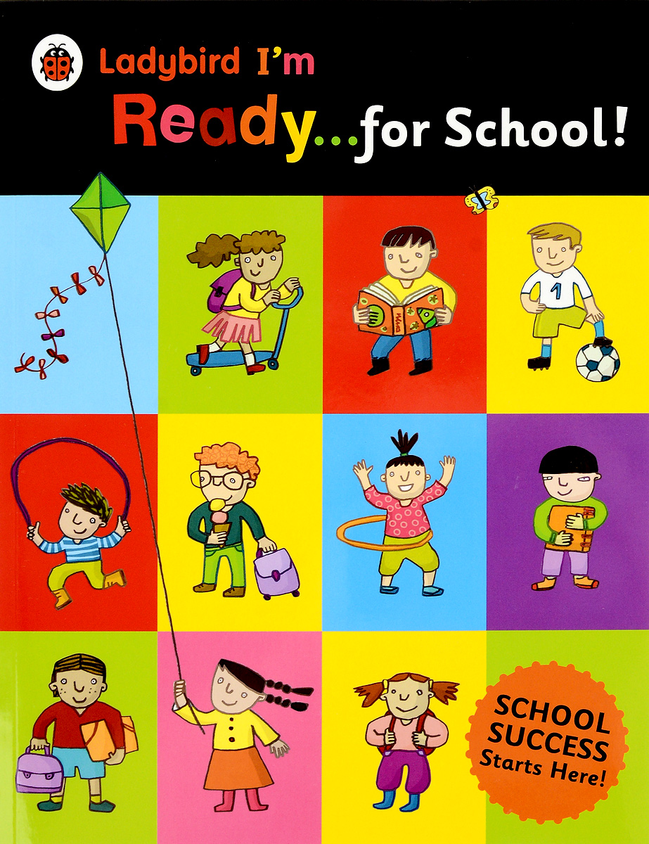 Ladybird I'm...Ready for School! roger priddy let s get ready for school simple maths маркер