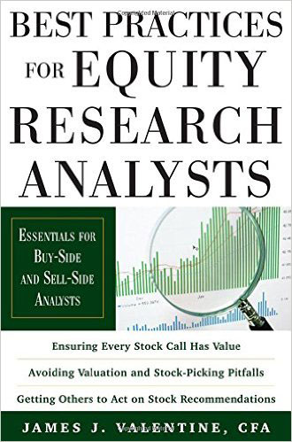 Best Practices for Equity Research Analysts: Essentials for Buy-Side and Sell-Side Analysts finance and investments