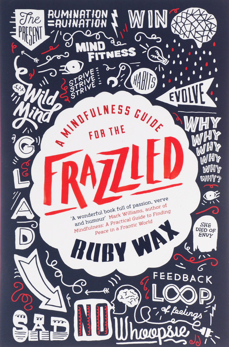 A Mindfulness Guide for the Frazzled цены онлайн