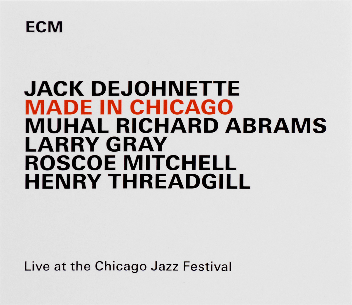 Джек Де Джонетт,Генри Триджилл,Roscoe Mitchell,Muhal Richard Abrams,Larry Gray Jack DeJohnette. Made In Chicago