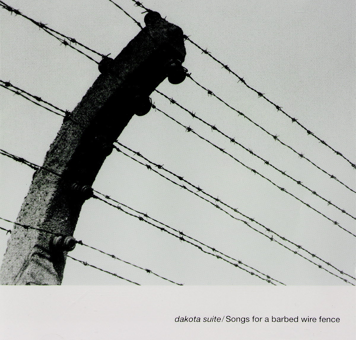 Dakota Suite Dakota Suite. Songs For A Barbed Wire Fence