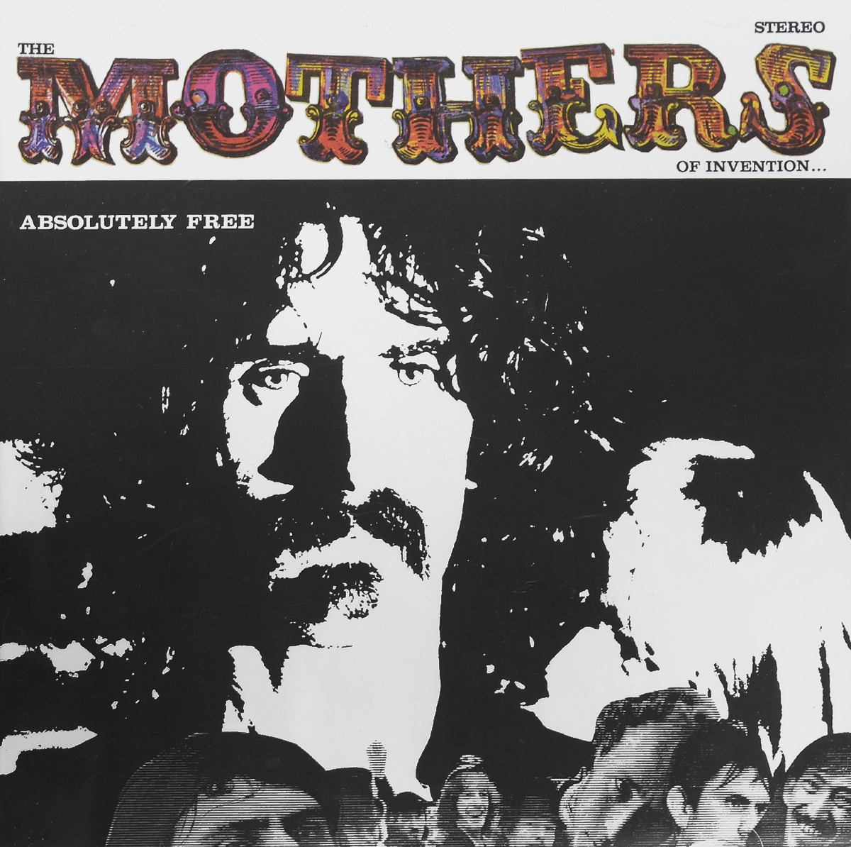 Фрэнк Заппа,The Mothers Of Invention Frank Zappa. The Mothers Of Invention. Absolutely Free