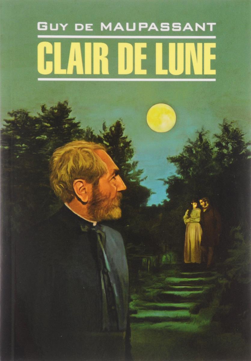 Guy de Maupassant Clair de lune