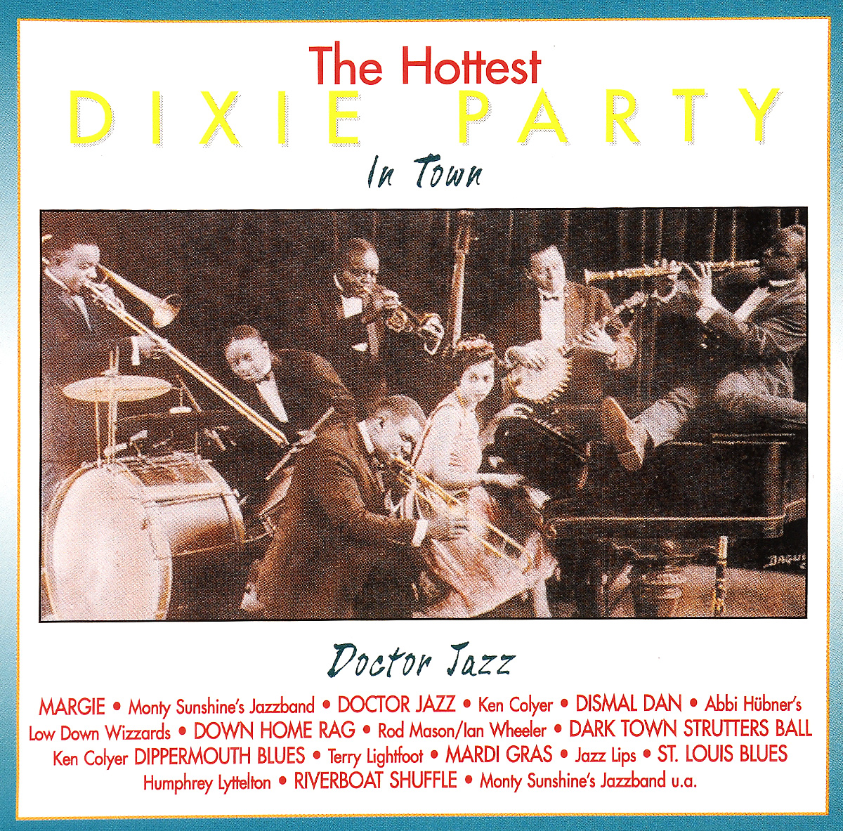 Кен Колайер,Rod Mason,Ian Wheeler,Jailhouse Jazzmen,Терри Лайтфут,Jazz Lips,Хамфри Литтлтон,The Hot Shots,Dreamland Orchestra,Crane River Jazzband The Hottest Dixie Party In Town. Doctor Jazz ken colyer s jazzmen кен колайер ken colyer s skiffle group mr acker bilk