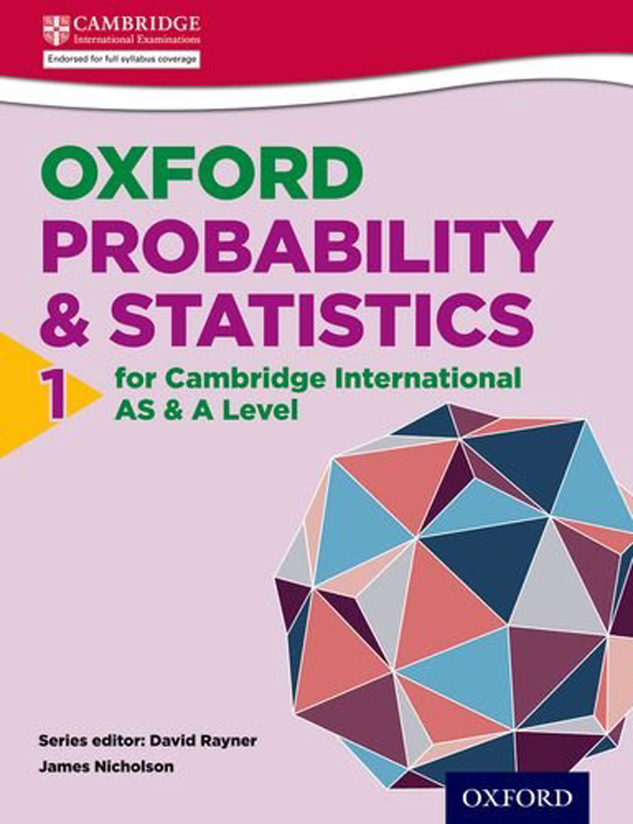Mathematics for Cambridge International AS & A Level: Oxford Probability & Statistics 1 for Cambridge International AS & A Level (International a Level Maths) hewings martin thaine craig cambridge academic english advanced students book