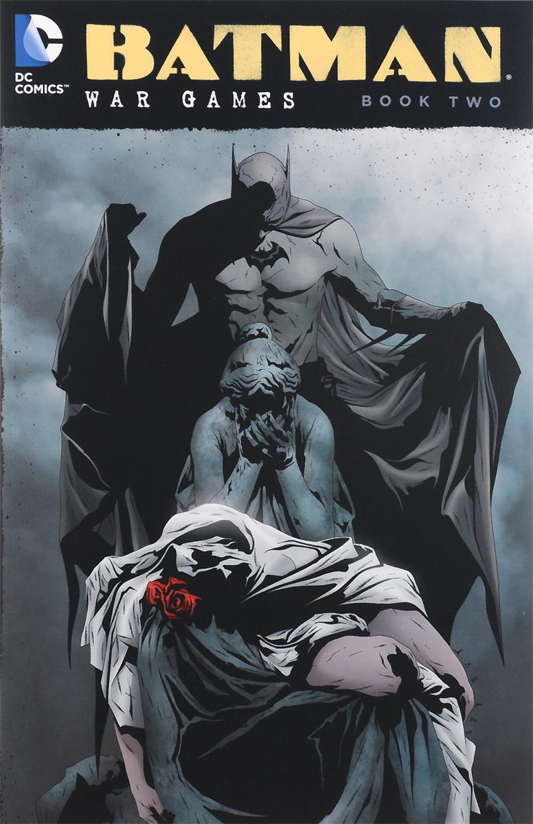 Batman. War Games. Book Two уэллс г война миров the war of the worlds