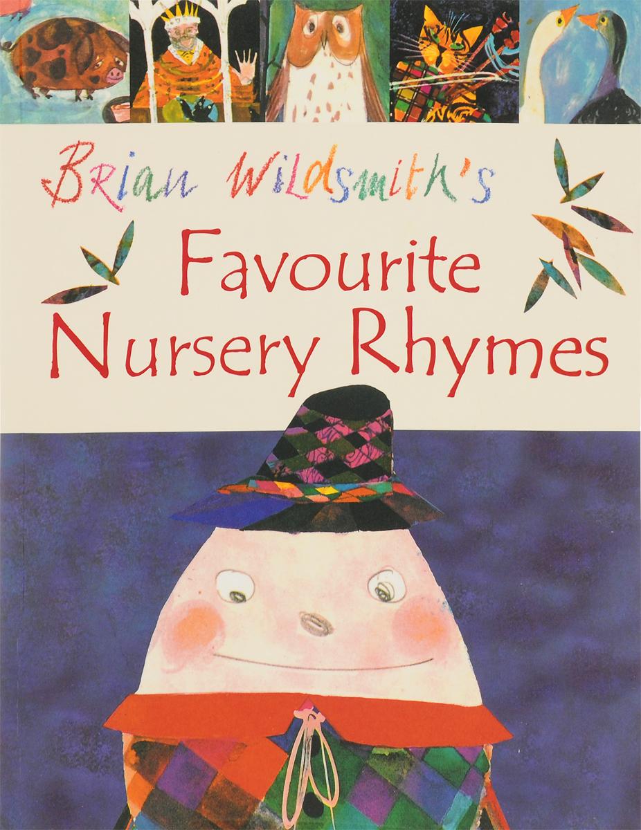 Brian Wildsmith's Favourite Nursery Rhymes brian bergeron designs москва