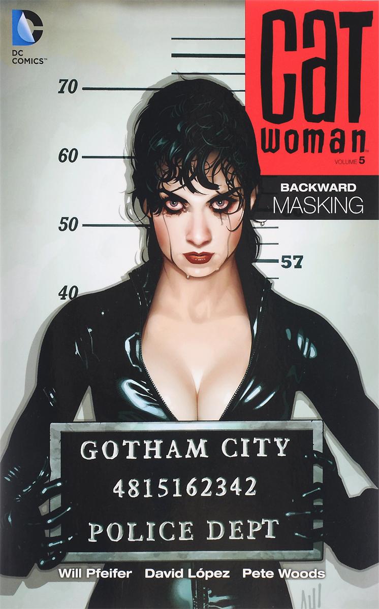 Catwoman: Volume 5: Backward Masking injustice gods among us year four vol 2