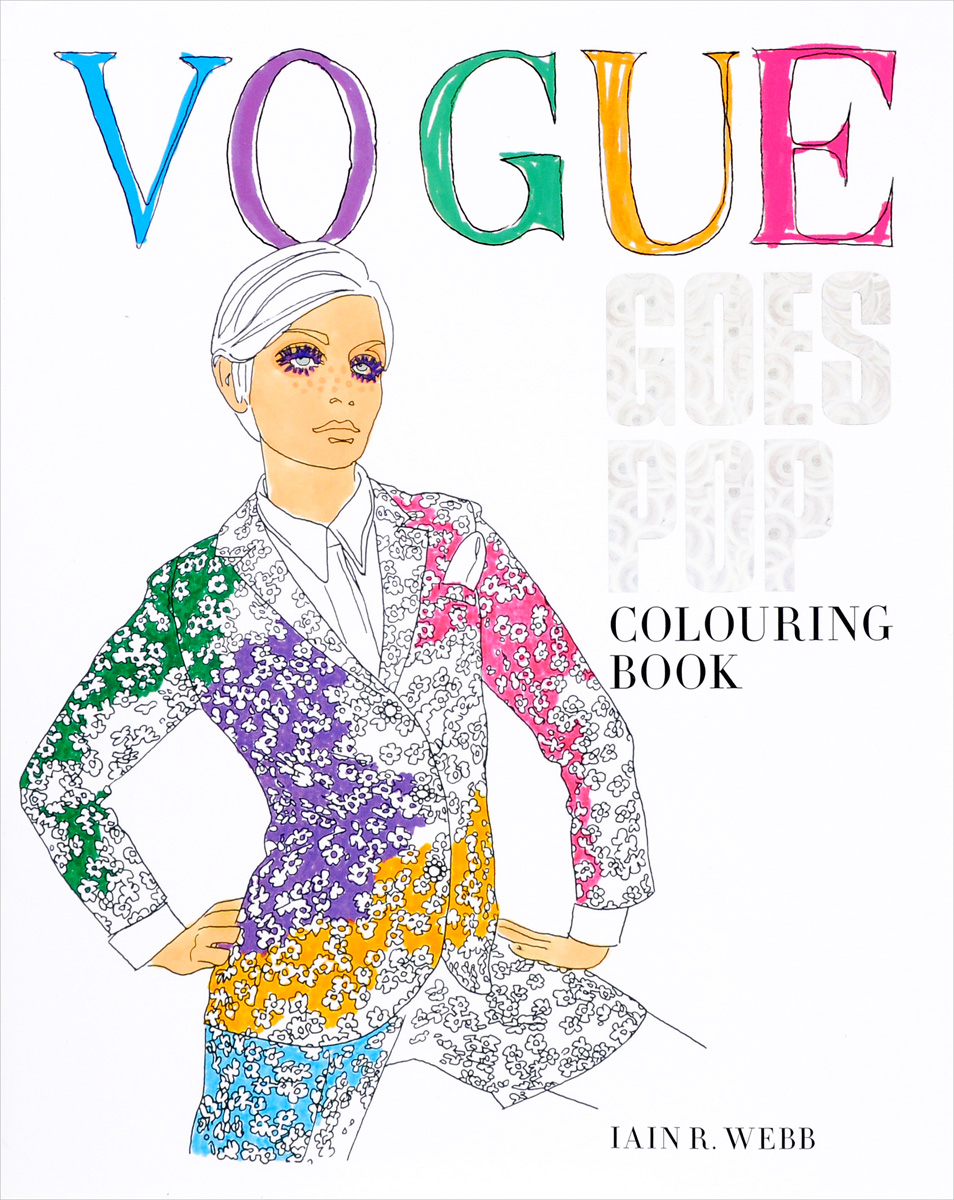 Vogue Goes Pop Colouring Book fashion a coloring book of designer looks and accessories