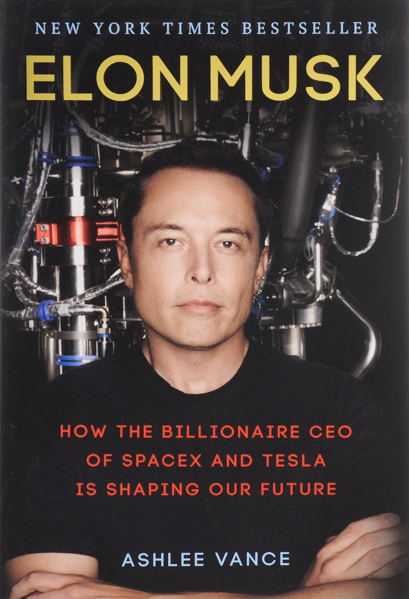 Elon Musk: How the Billionaire CEO of Spacex and Tesla is Shaping Our Future elon musk and the quest for a fantastic future