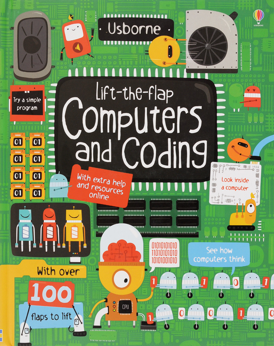 Lift-the-Flap Computers and Coding an introduction to computers and information processing