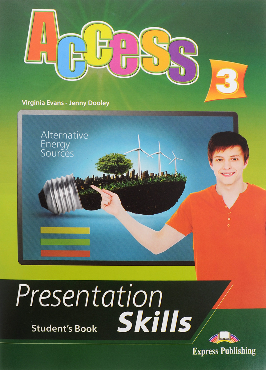 Virginia Evans, Jenny Dooley Access 3: Presentation skills: Student's book admin manage access