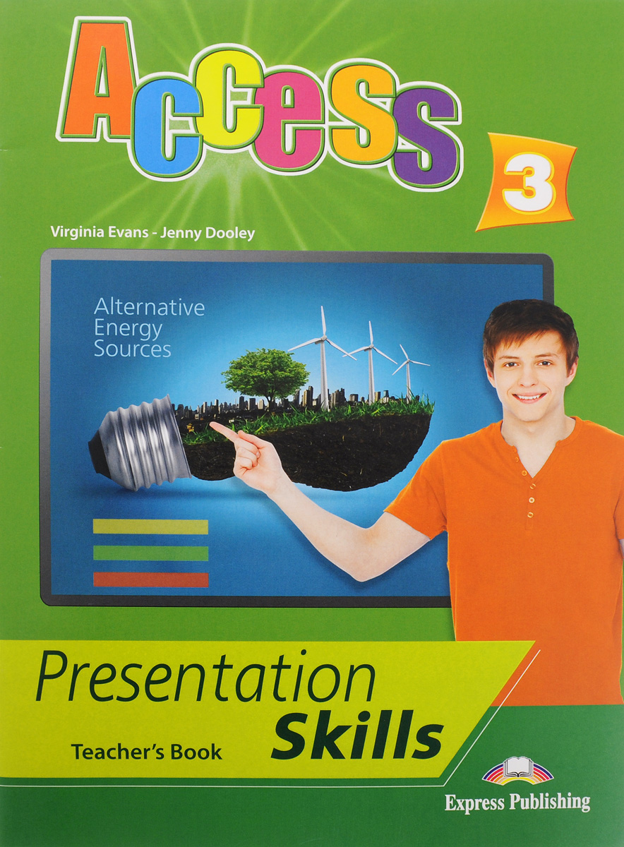 Virginia Evans, Jenny Dooley Access 3: Presentation skills: Teacher's book admin manage access