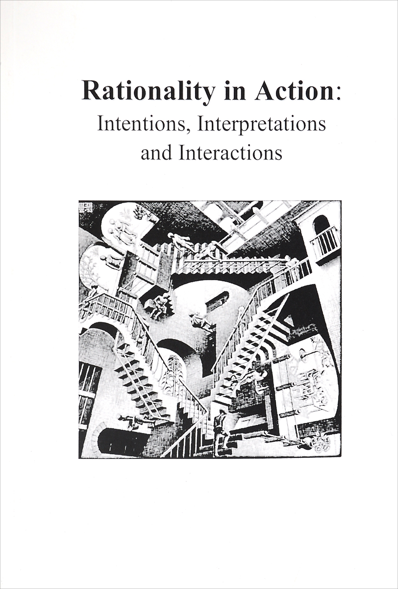 цена на Rationality in Action: Intentions, Interpretations and Interactions