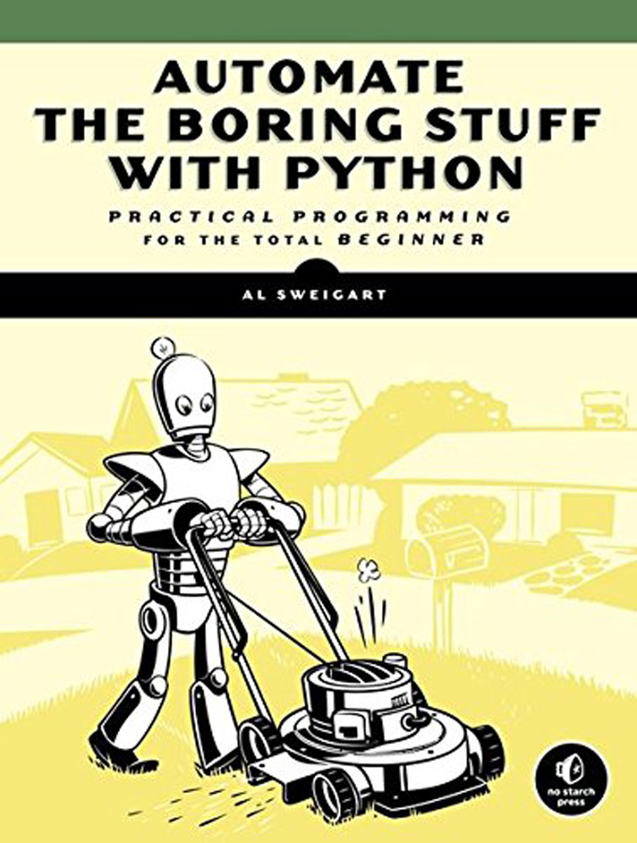 Automate the Boring Stuff with Python: Practical Programming for Total Beginners john paul mueller beginning programming with python for dummies
