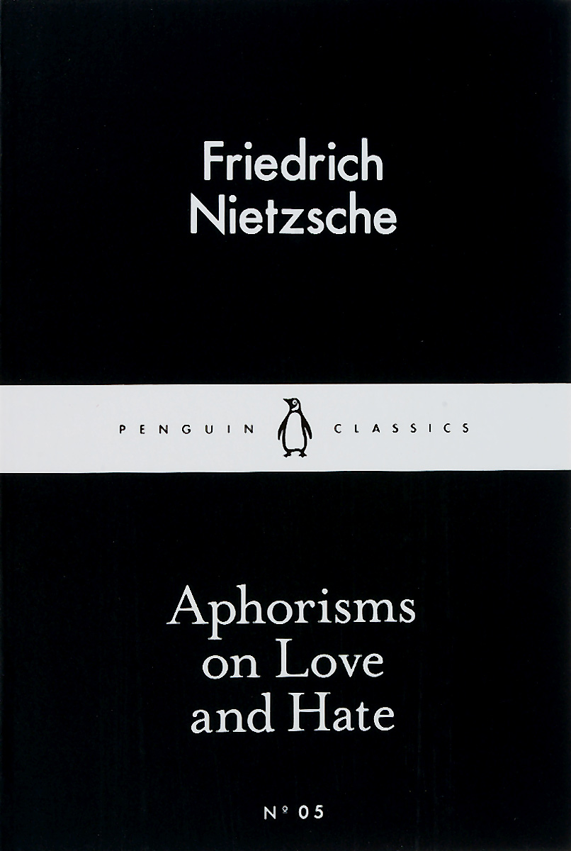 Aphorisms on Love and Hate gareth southwell a beginner s guide to nietzsche s beyond good and evil isbn 9781444306156