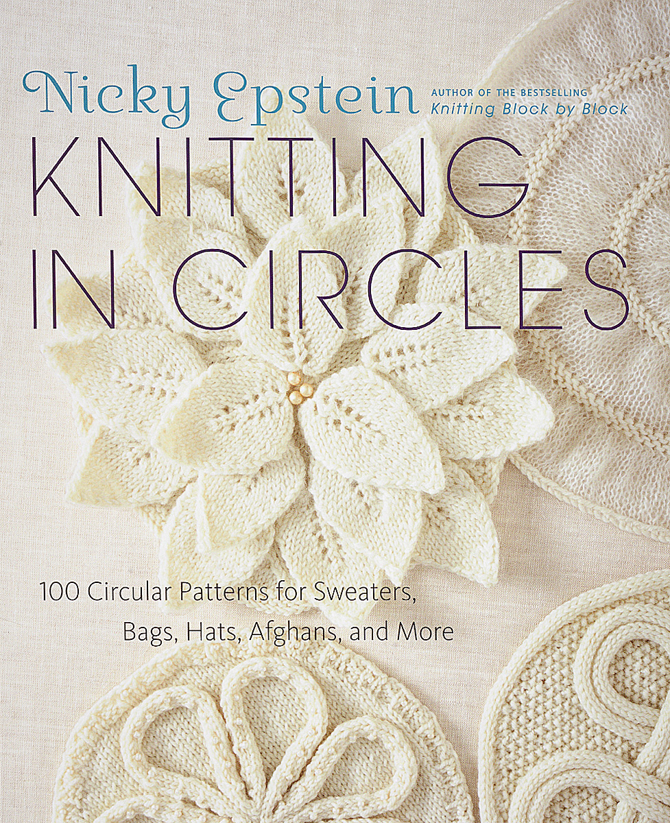 Knitting in Circles: 100 Circular Patterns for Sweaters, Bags, Hats, Afghans, and More magic circles the beatles in dream and history