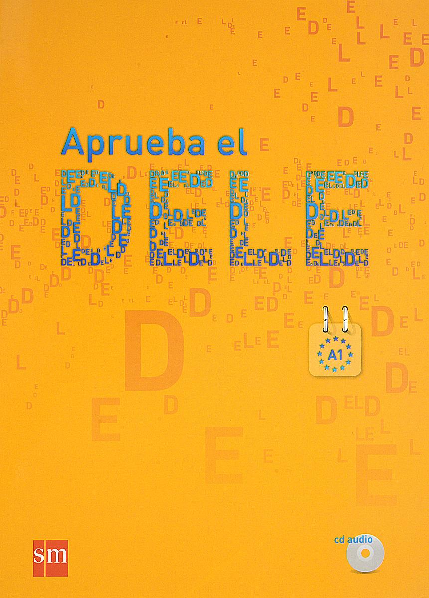 Aprueba el DELE: A1 (+ СD)