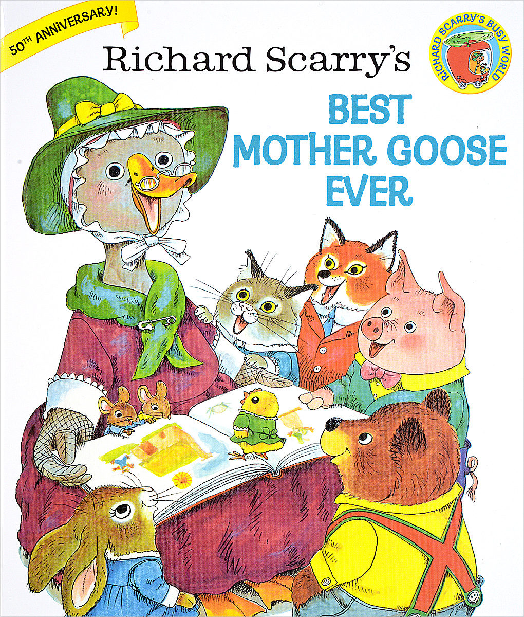 Купить Richard Scarry's Best Mother Goose Ever