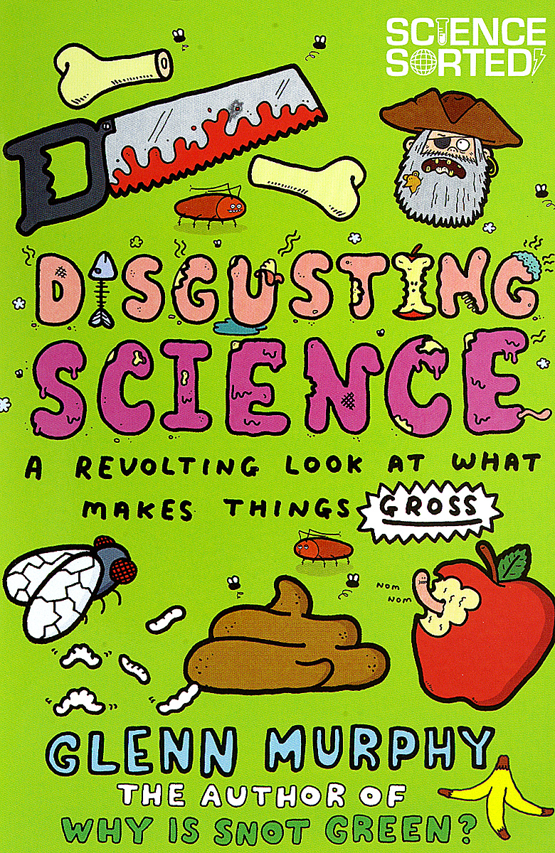 Disgusting Science: A Revolting Look at What Makes Things Gross trouble makes a comeback