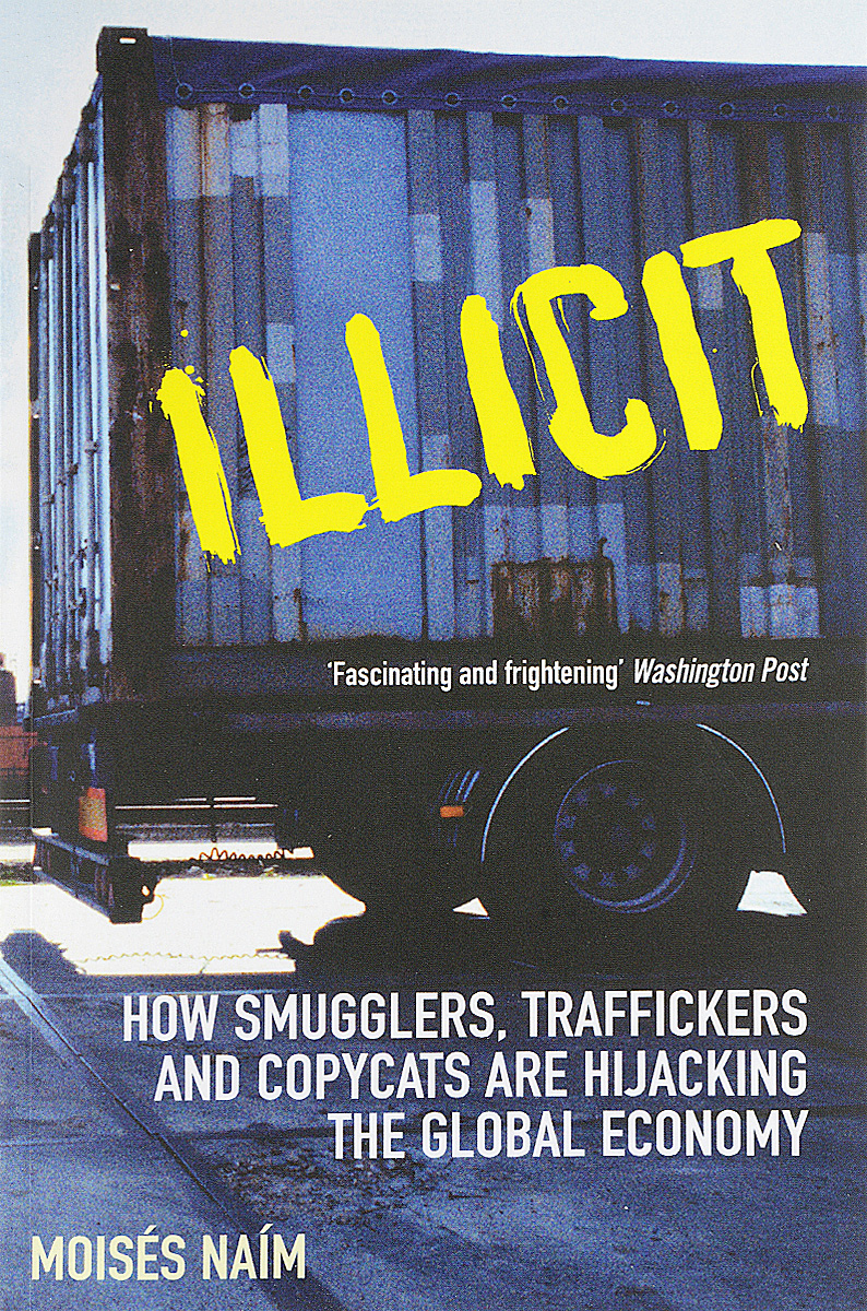 все цены на  Illicit: How Smugglers, Traffickers and Copycats Are Hijacking the Global Economy  в интернете