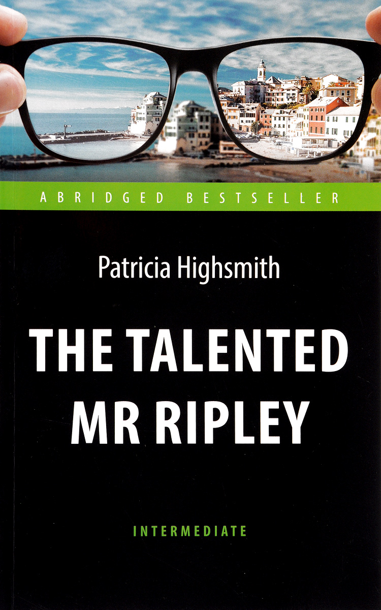 Patricia Highsmith The Talented Mr Ripley / Талантливый мистер Рипли highsmith p found in the street
