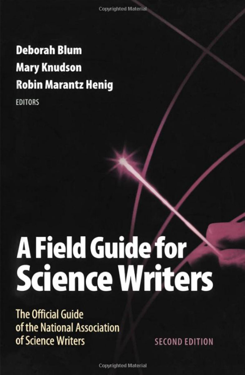 A Field Guide for Science Writers: The Official Guide of the National Association of Science Writers writing down the bones freeing the writer within 2nd edition