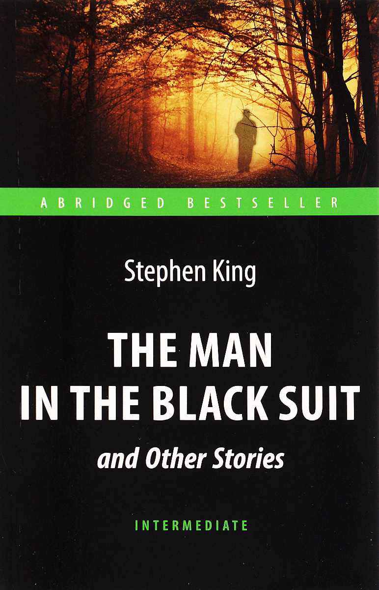 King Stephen The Man in the Black Suit and Other Stories: Level Intermediate / Человек в черном костюме и другие рассказы hot sale inflatable gym air track gymnastics equipment tumbling mats with free pump and free shipping 10m x 1 5m x 0 1m