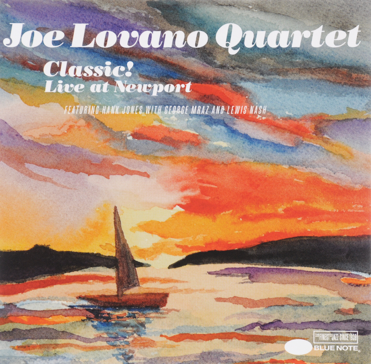 Joe Lovano Quartets Joe Lovano Quartet. Classic. Live At Newport anshmei at 10 blue