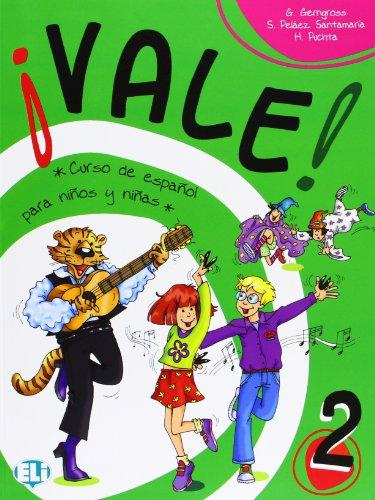 Vale! 2: Curso de espanol para ninos y ninas: Student Book