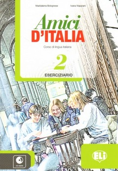 Amici D'Italia: Workbook 2 + Audio CD анчидеи к cd rom ciao italia учебное пособие по итальянскому языку анчидеи к