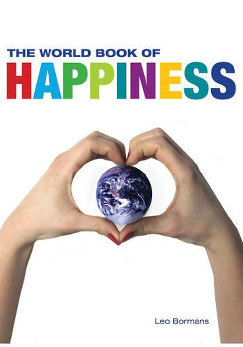 The World Book of Happiness leo bormans the world book of happiness