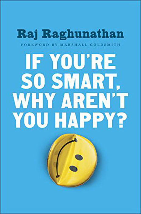 If You're So Smart, Why Aren't You Happy? david keane the art of deliberate success the 10 behaviours of successful people