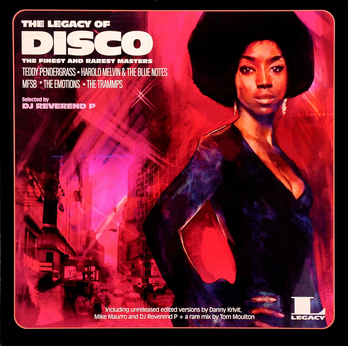 M.F.S.B.,The Emotions,DJ Reverend P,Тэдди Пендерграсс,Danny Krivit,Mike Maurro,Гарольд Мелвин,The Blue Notes,The Trammps The Legacy Of Disco (2 LP) the jacksons херби хэнкок dj reverend p марвин гэй michael wycoff gladys knight & the pips джордж дюк the isley brothers the legacy of funk 2 lp
