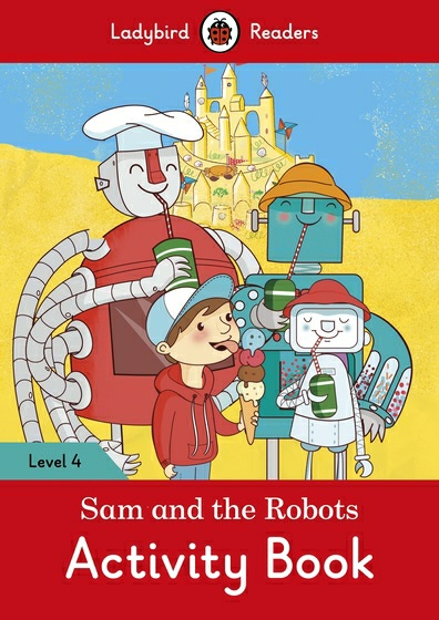 Sam and the Robots: Activity Book: Level 4 transformers a fight with underbite activity book level 4