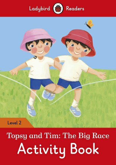 Topsy and Tim: The Big Race: Activity Book: Level 2 topsy