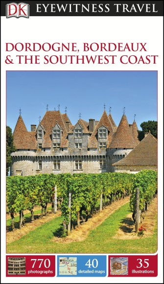 DK Eyewitness Travel Guide: Dordogne, Bordeaux & the Southwest Coast купить