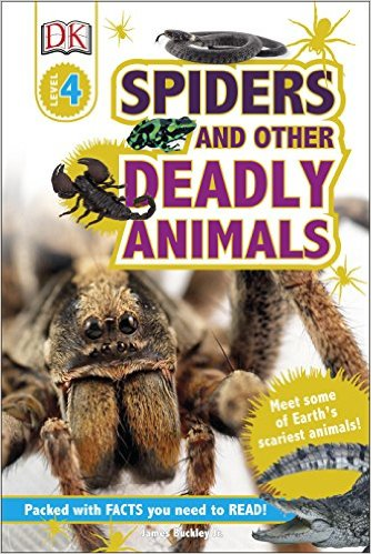 DK Reader Spiders and Other Deadly Animals secret weapons – defenses of insects spiders scorpions and other many–legged creatures