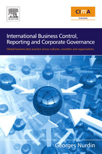 International Business Control, Reporting and Corporate Governance: Global Business Best Practice Across Cultures, Countries and Organisations