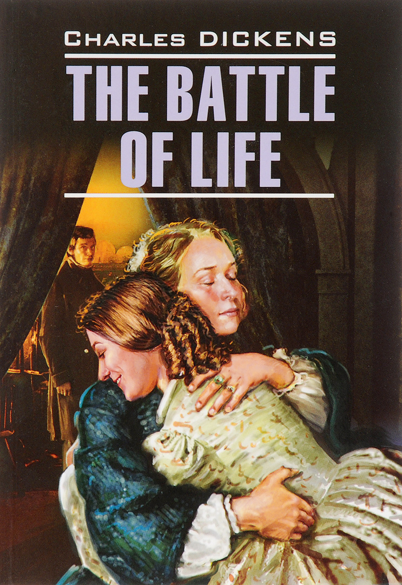 Charles Dickens The Battle of Life / Битва жизни dickens charles the mystery of edwin drood