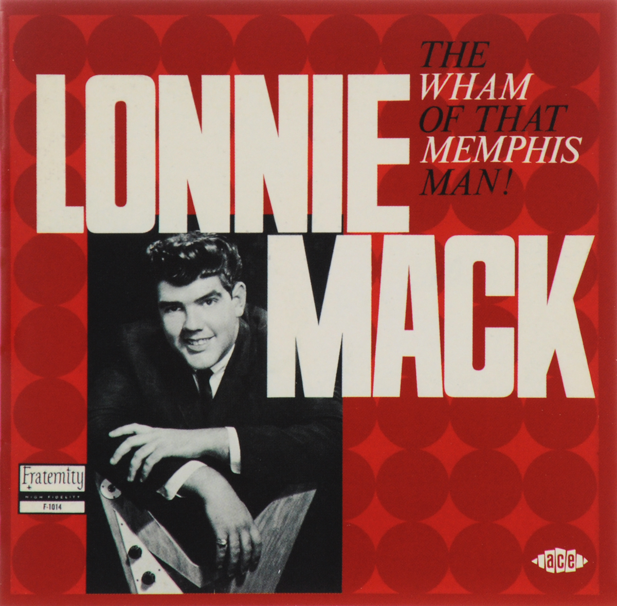 Лонни Мэк Lonnie Mack. The Wham Of That Memphis Man! wham wham fantastic