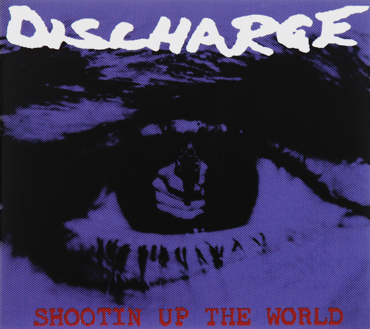 Discharge. Shootin Up The World