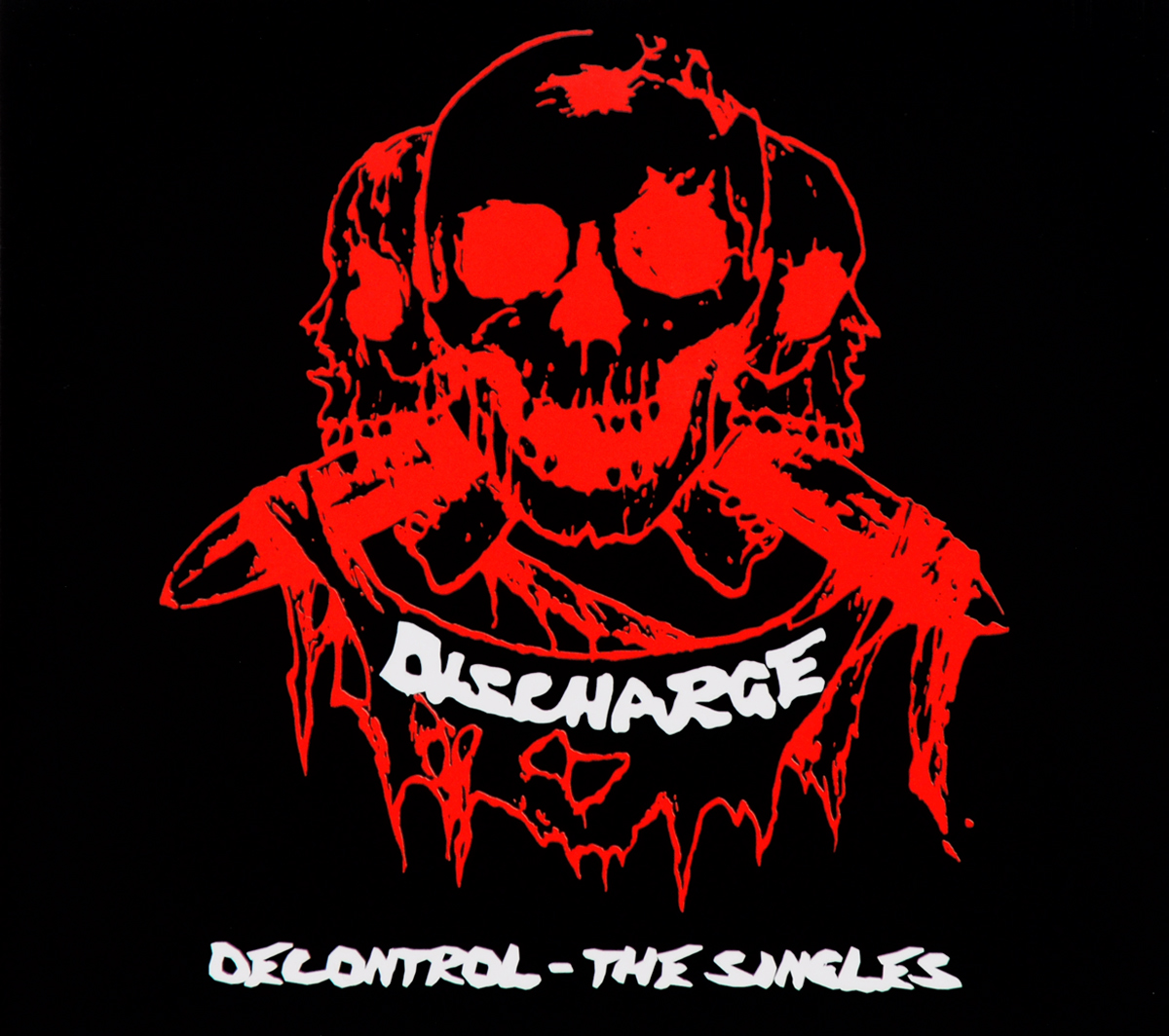 Discharge. Decontrol - The Singles