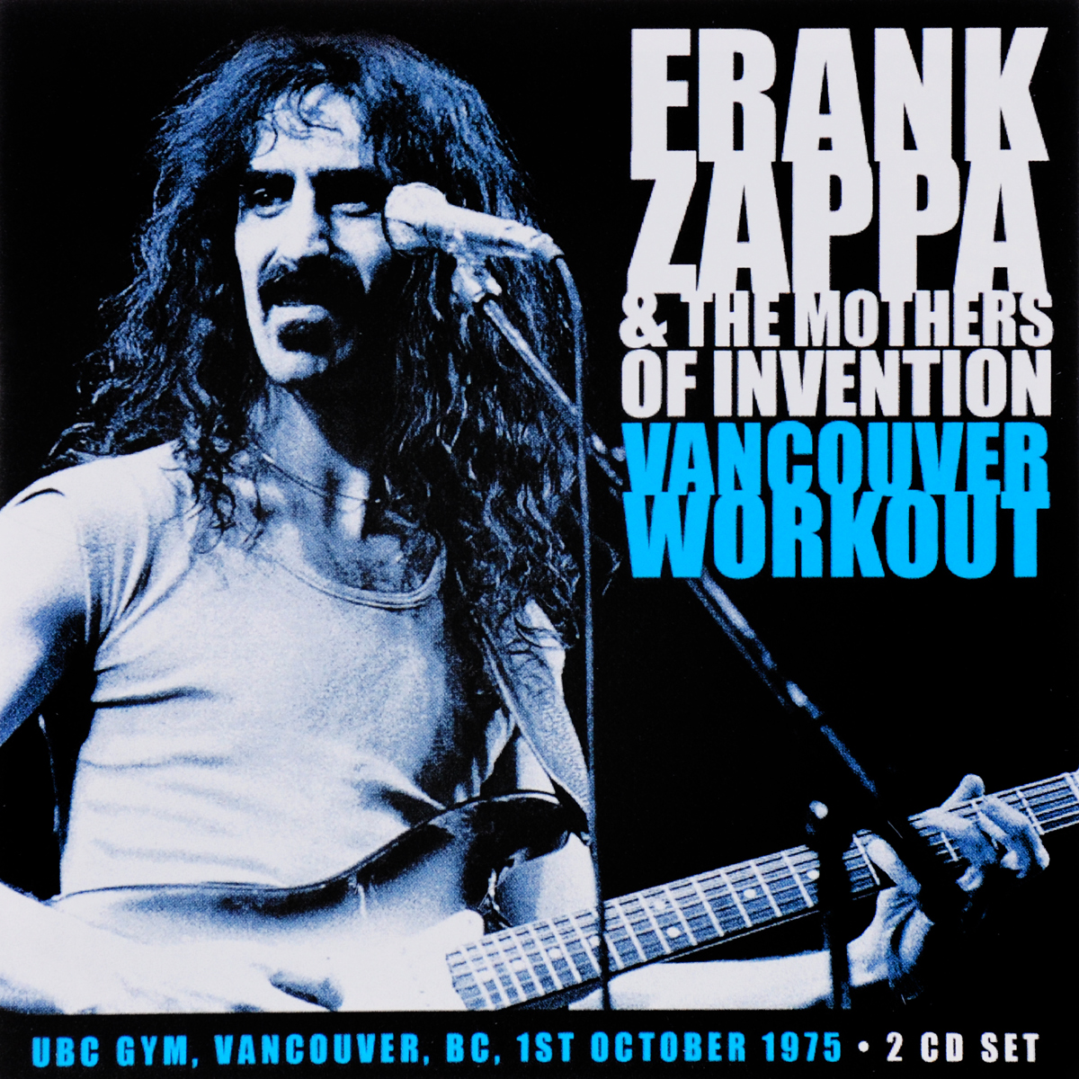 Фрэнк Заппа,The Mothers Of Invention Frank Zappa & The Mothers Of Invention. Vancouver Workout (2 CD) the mothers the mothers fillmore east june 1971