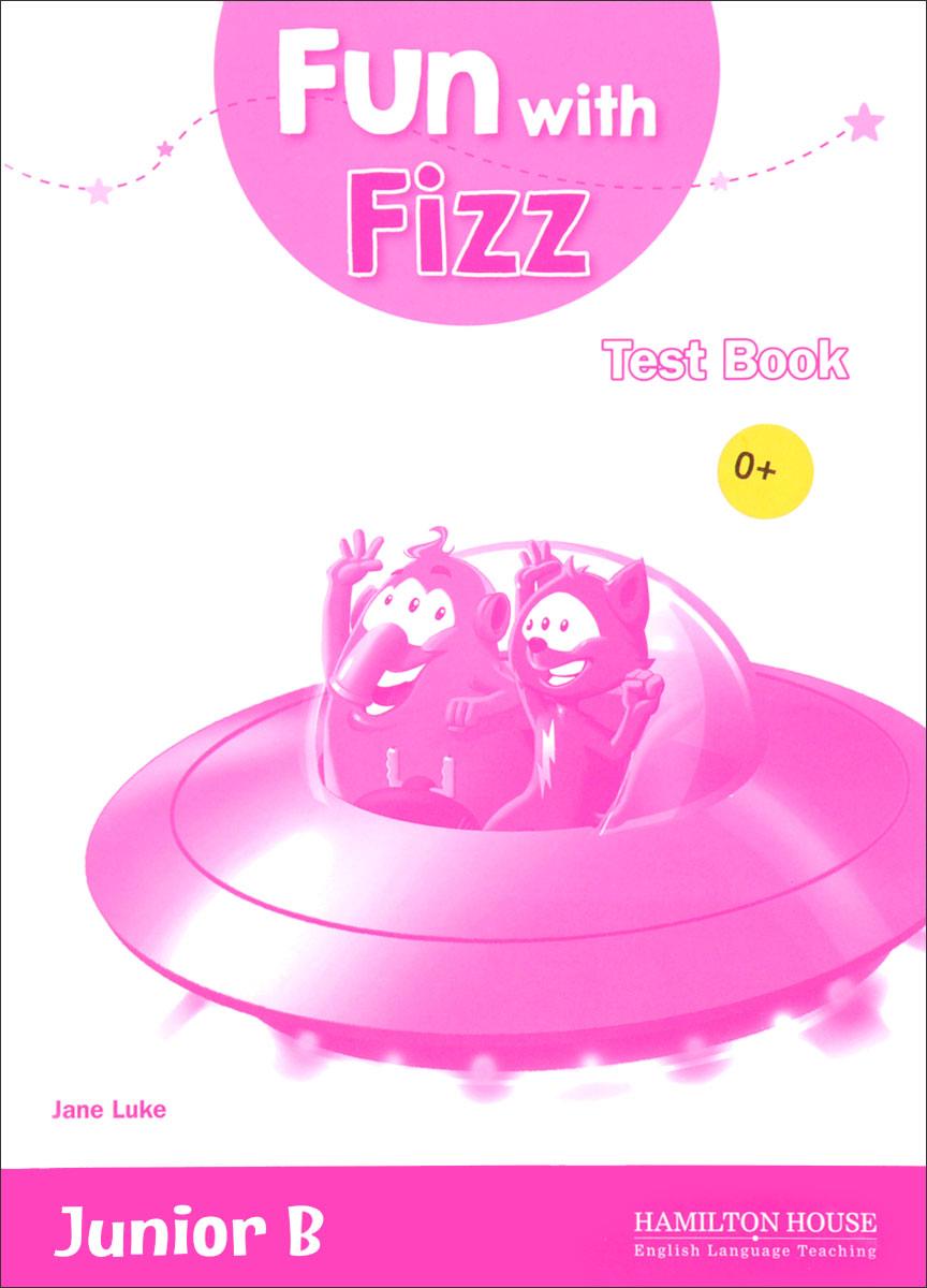 Fun With Fizz: Junior B: Test Book fun with fizz junior a activity book