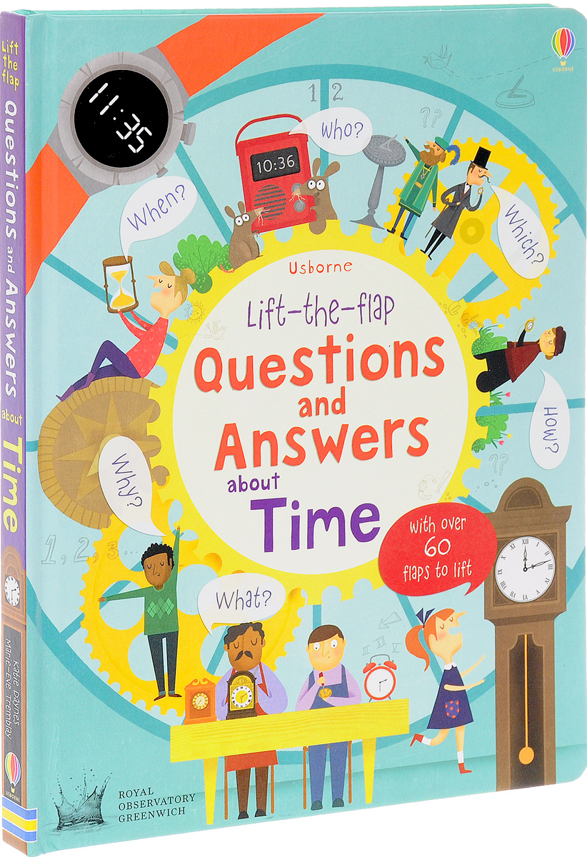 Lift-the-Flap: Questions and Answers about Time tell me about history answers to hundreds of fascinating questions