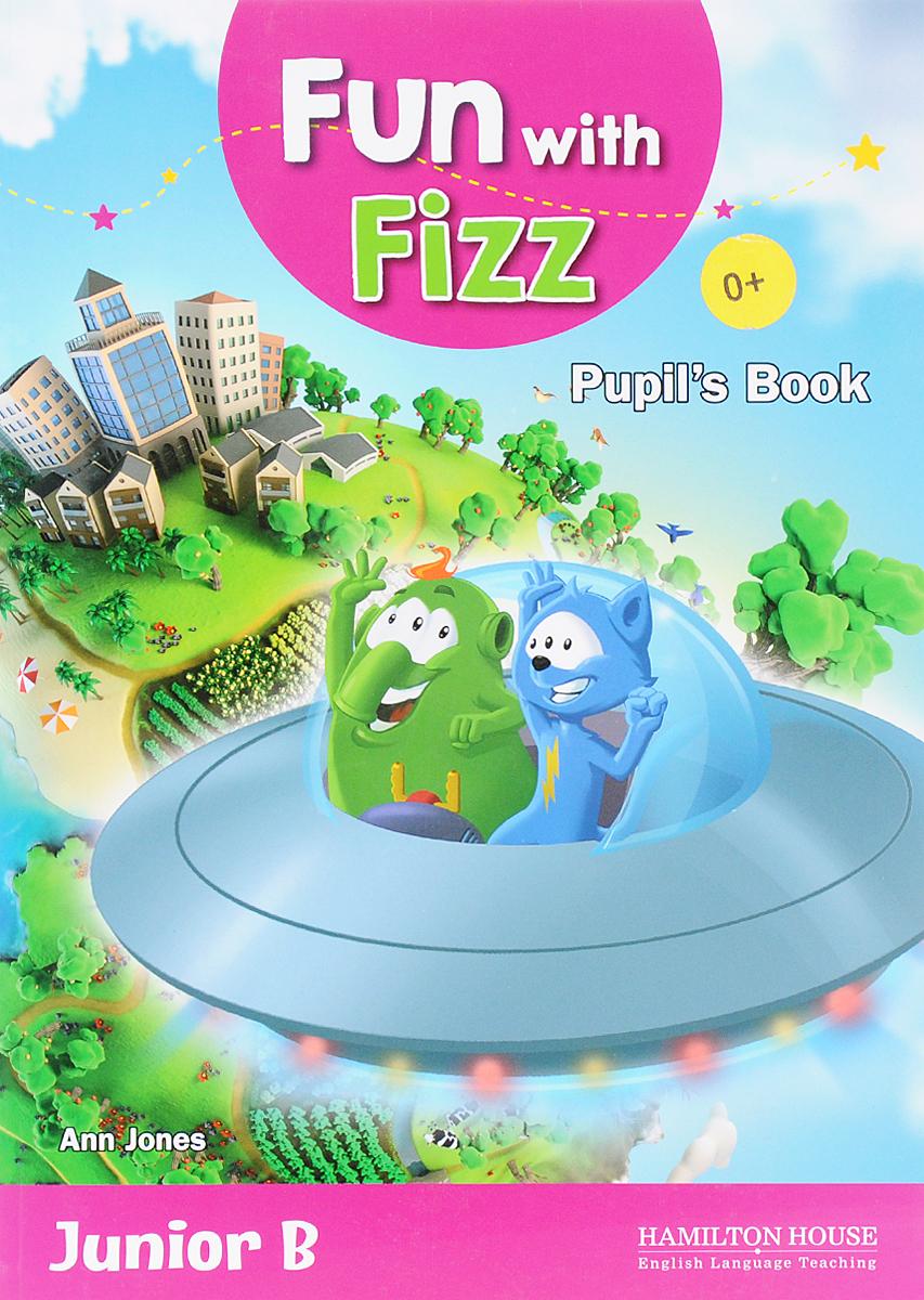 Fun with Fizz 2: Junior B: Pupil's Book fun with fizz junior a activity book